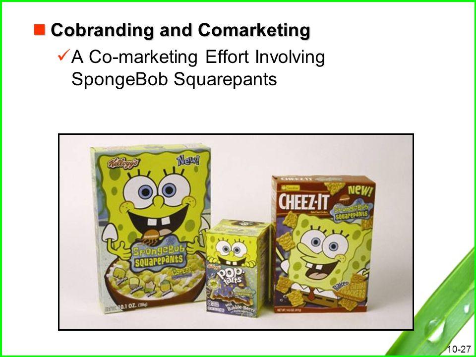 10-27 Cobranding and Comarketing Cobranding and Comarketing A Co-marketing Effort Involving SpongeBob Squarepants