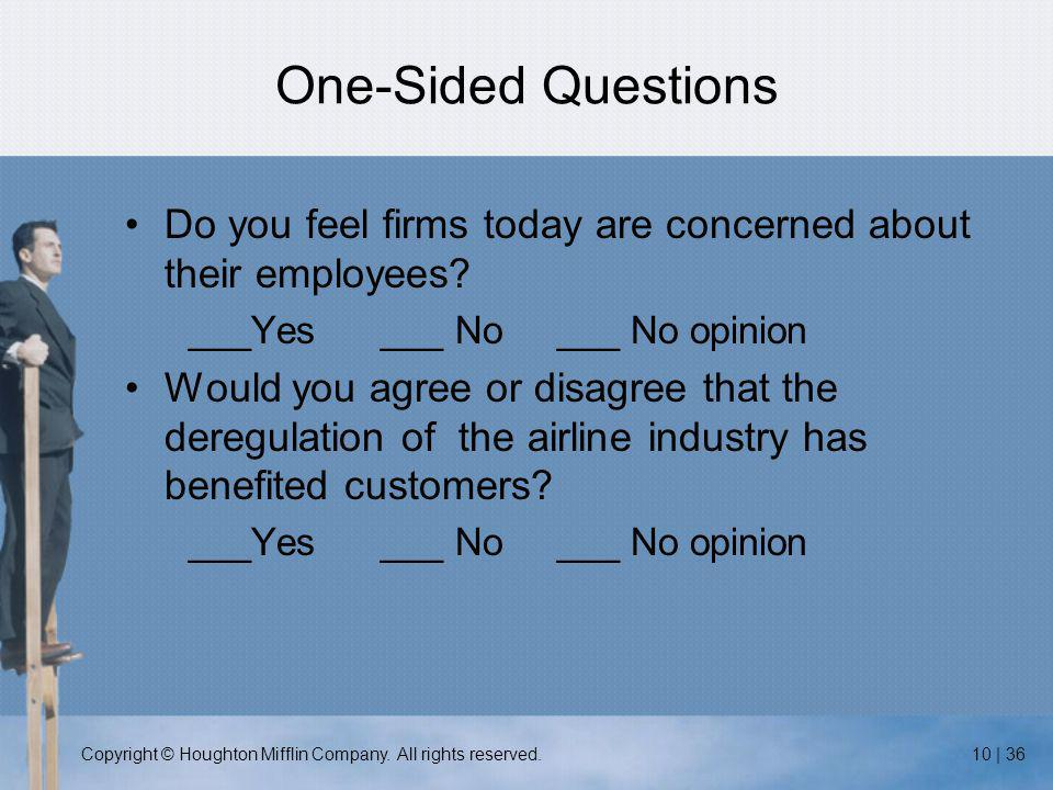 Copyright © Houghton Mifflin Company. All rights reserved.10 | 36 One-Sided Questions Do you feel firms today are concerned about their employees? ___