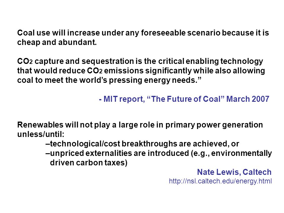 Coal use will increase under any foreseeable scenario because it is cheap and abundant.