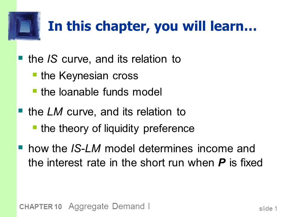 slide 2 CHAPTER 10 Aggregate Demand I Context  Chapter 9 introduced the model of aggregate demand and aggregate supply.