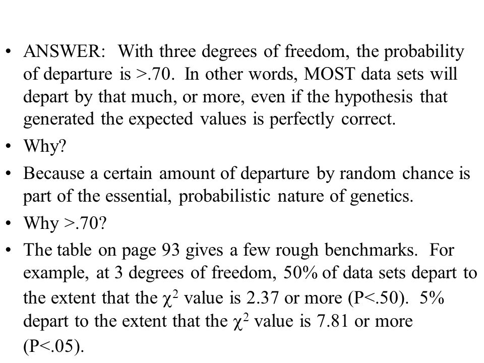 ANSWER: With three degrees of freedom, the probability of departure is >.70.