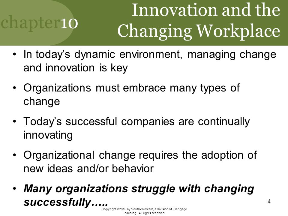 chapter10 Copyright ©2010 by South-Western, a division of Cengage Learning. All rights reserved. 4 Innovation and the Changing Workplace In today's dy