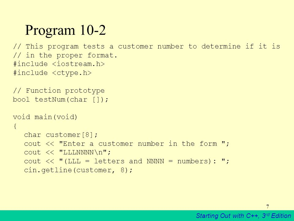 Starting Out with C++, 3 rd Edition 18 Program 10-5 // This program cycles through a character array, displaying // each element until a null terminator is encountered.