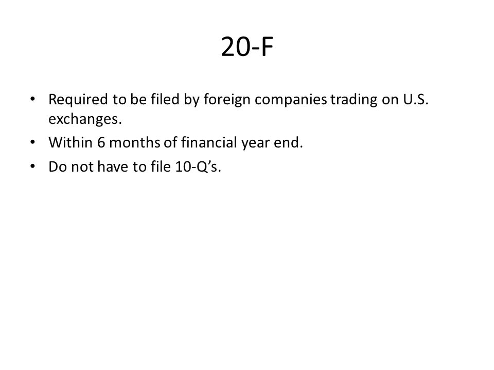 20-F Required to be filed by foreign companies trading on U.S.