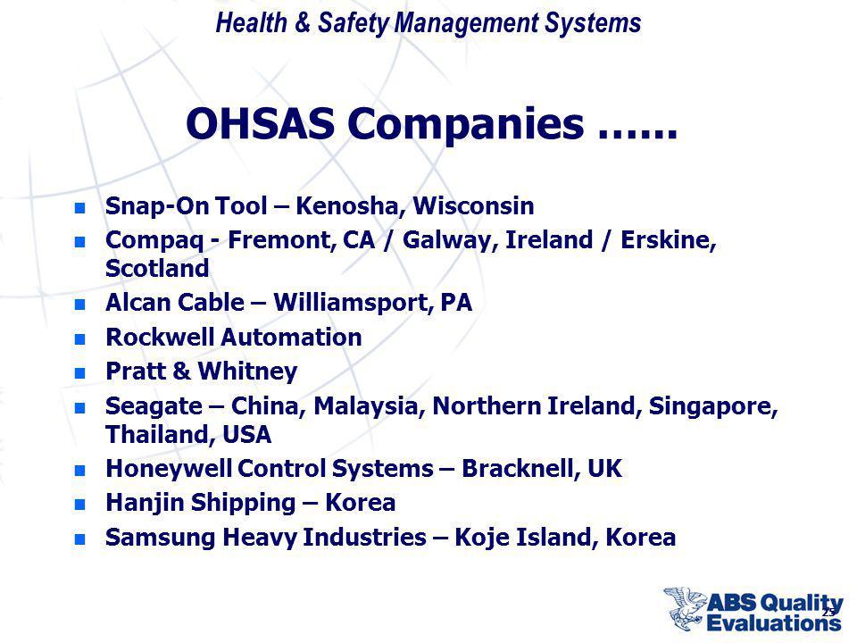 Health & Safety Management Systems 25 OHSAS Companies …... n n Snap-On Tool – Kenosha, Wisconsin n n Compaq - Fremont, CA / Galway, Ireland / Erskine,
