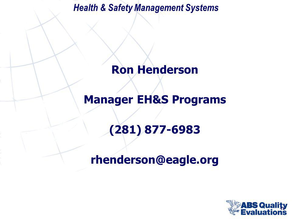 Health & Safety Management Systems 41 Ron Henderson Manager EH&S Programs (281) 877-6983 rhenderson@eagle.org