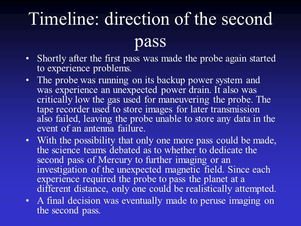 Timeline: direction of the second pass Shortly after the first pass was made the probe again started to experience problems.