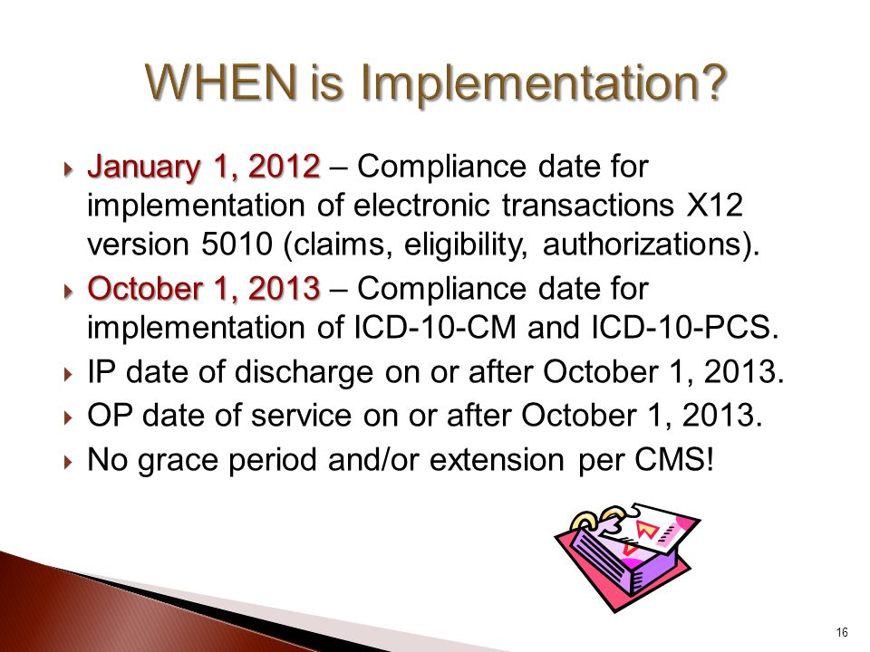  January 1, 2012  January 1, 2012 – Compliance date for implementation of electronic transactions X12 version 5010 (claims, eligibility, authorizations).