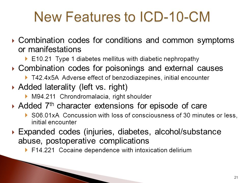  Combination codes for conditions and common symptoms or manifestations  E10.21 Type 1 diabetes mellitus with diabetic nephropathy  Combination cod