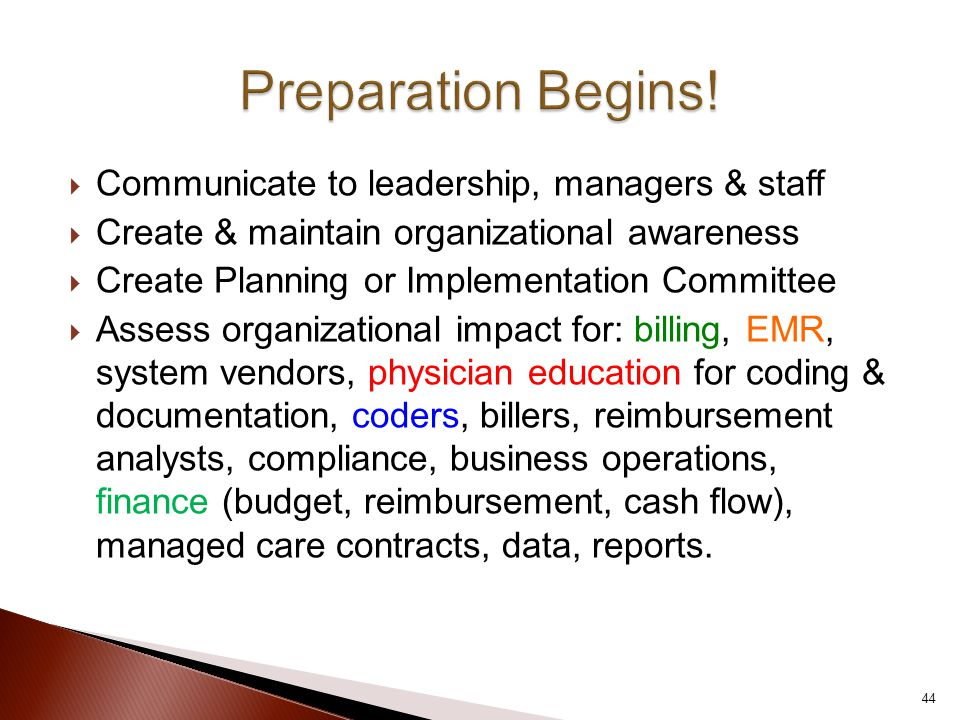  Communicate to leadership, managers & staff  Create & maintain organizational awareness  Create Planning or Implementation Committee  Assess orga