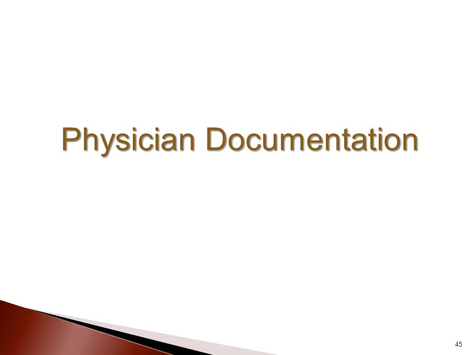 Physician Documentation 45