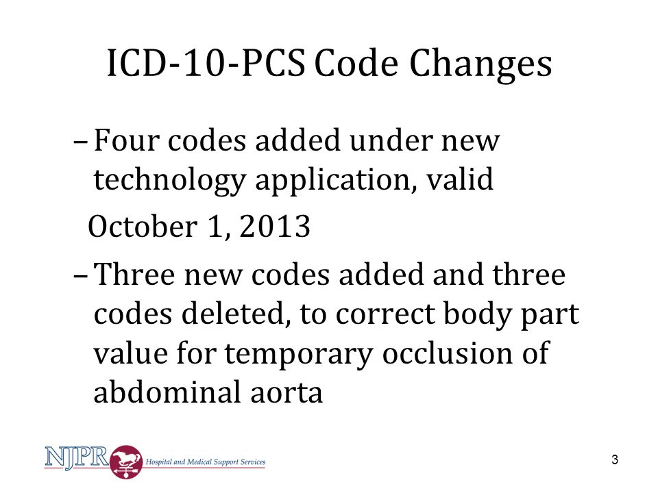 ICD-10-PCS Code Changes Four codes added under new technology application Valid October 1, 2013 08H005Z Insertion of Epiretinal Visual Prosthesis into Right Eye, Open Approach 08H105Z Insertion of Epiretinal Visual Prosthesis into Left Eye, Open Approach 30280B1 Transfusion of Nonautologous 4-Factor Prothrombin Complex Concentrate into Vein, Open Approach 30283B1 Transfusion of Nonautologous 4-Factor Prothrombin Complex Concentrate into Vein, Percutaneous Approach 4