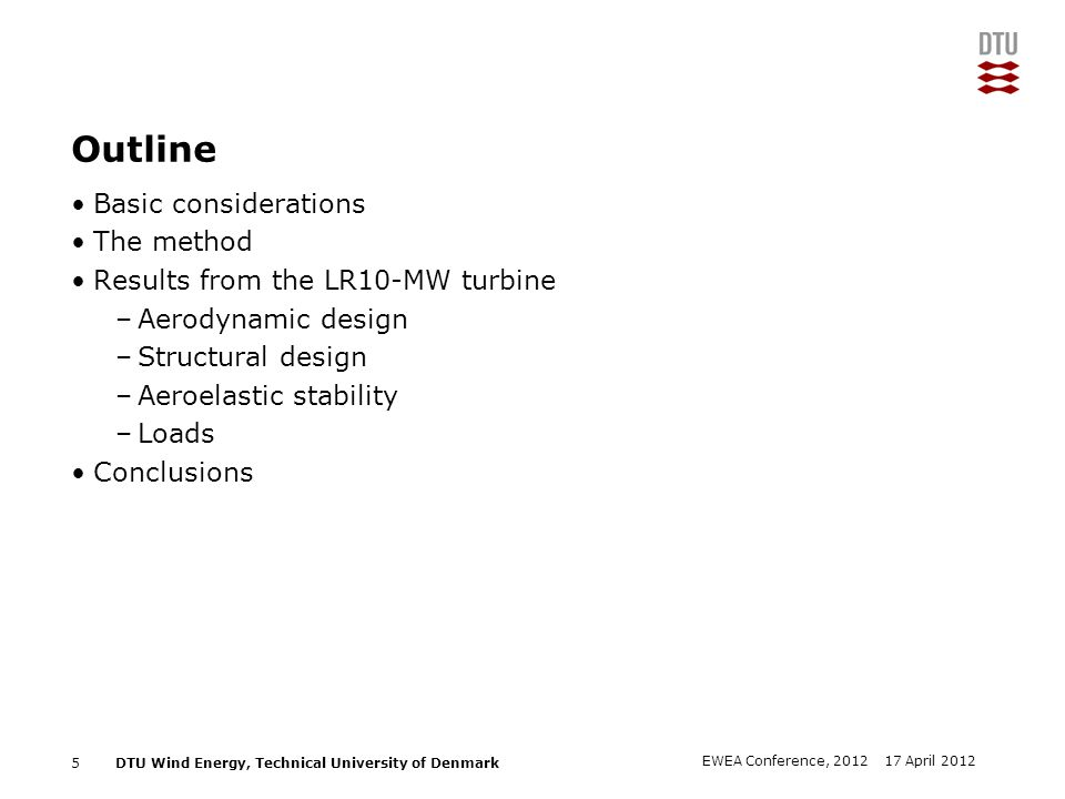 DTU Wind Energy, Technical University of Denmark Add Presentation Title in Footer via Insert ; Header & Footer Basic considerations 6 17 April 2012EWEA Conference, 2012 R=89.17m RNA mass=629tons