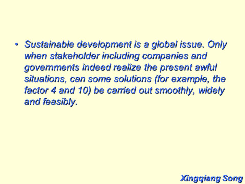 Sustainable development is a global issue.