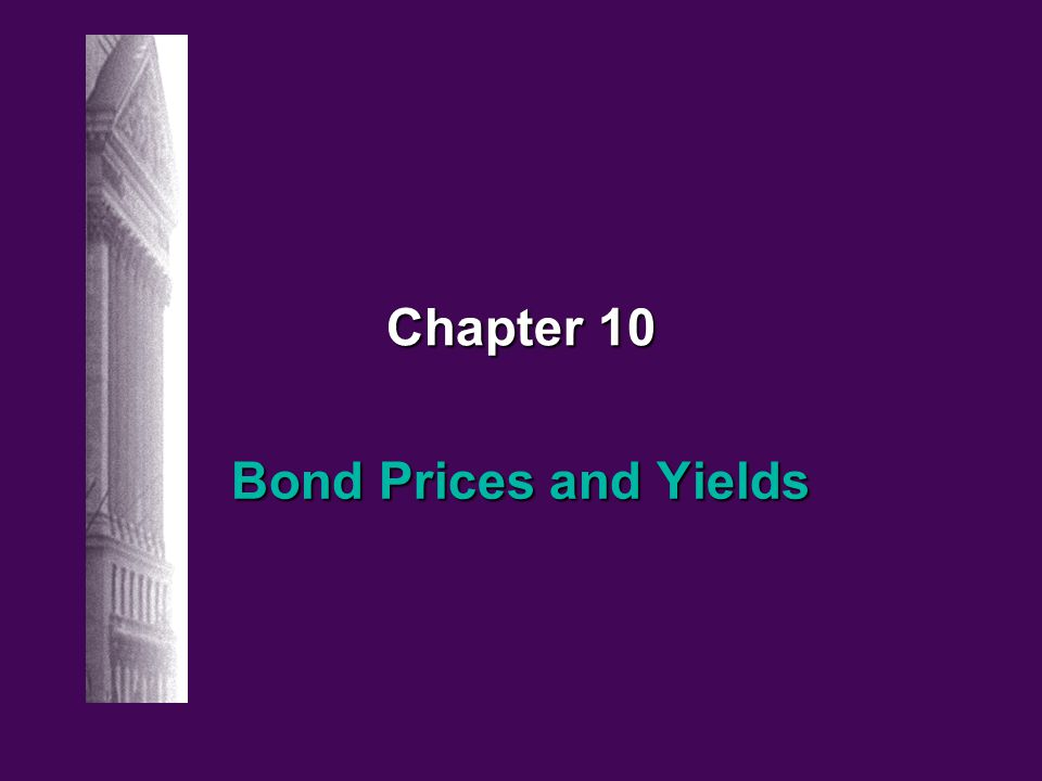 10-12 Irwin/McGraw-hill © The McGraw-Hill Companies, Inc., 1998 Bond Prices and Yields Prices and Yields (required rates of return) have an inverse relationship When yields get very high the value of the bond will be very low When yields get very high the value of the bond will be very low When yields approach zero, the value of the bond approaches the sum of the cash flows When yields approach zero, the value of the bond approaches the sum of the cash flows