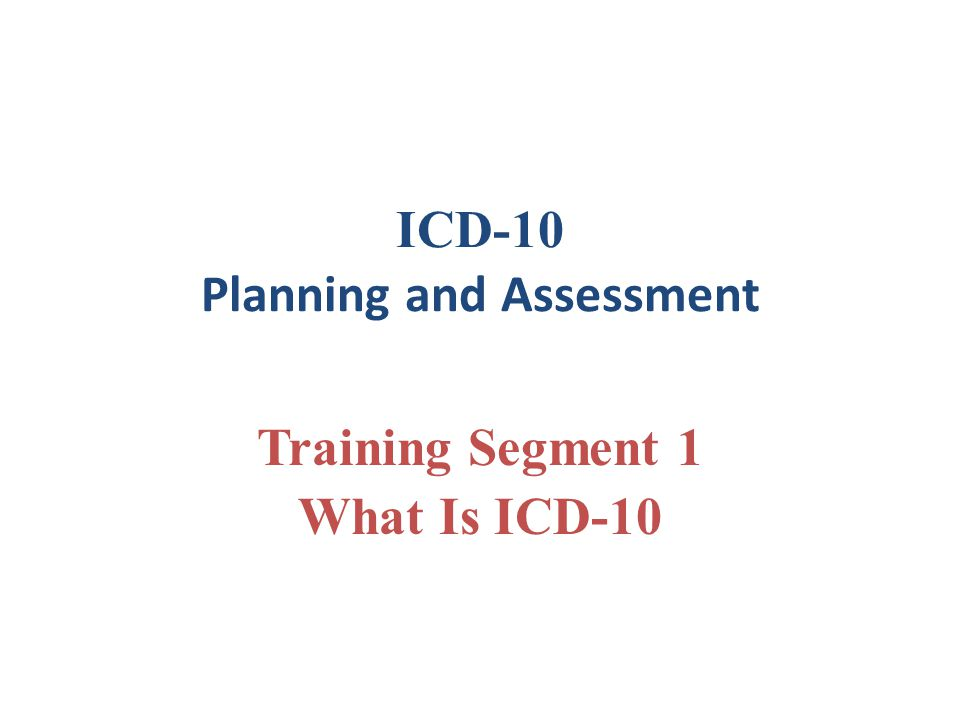 Segment 1 What Is ICD-10.