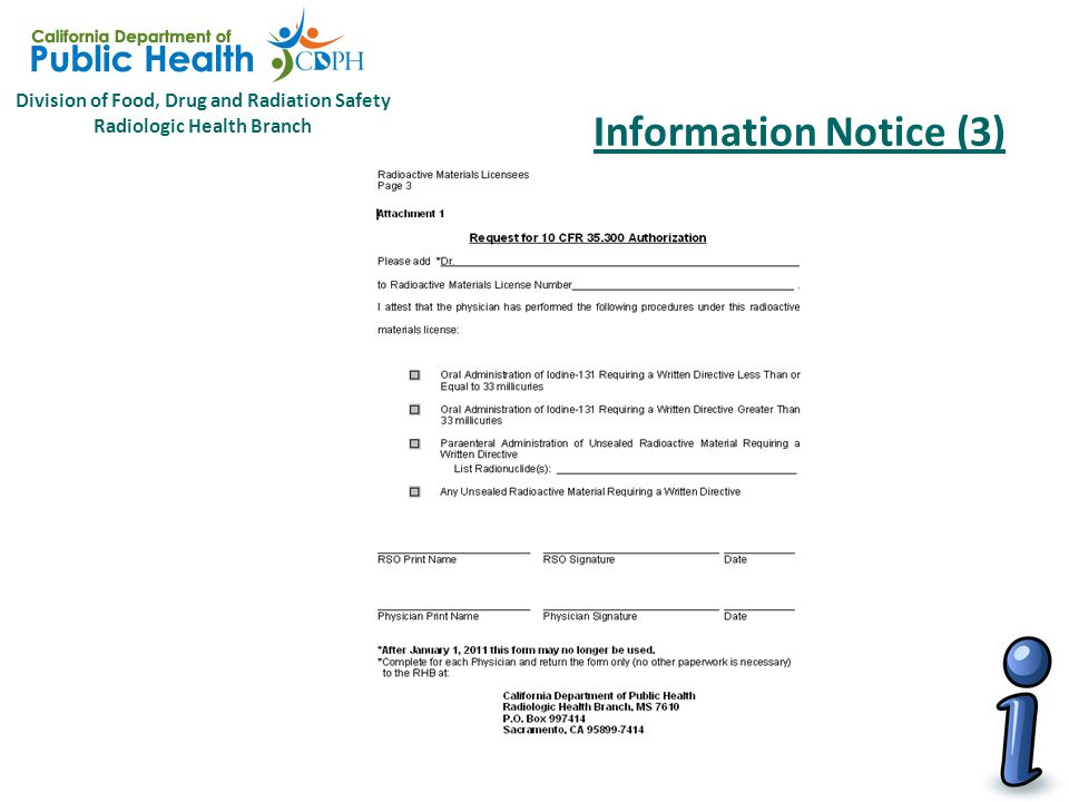 Division of Food, Drug and Radiation Safety Radiologic Health Branch Information Notice (3) To help licensees transition to the new requirements, RHB will hold two free half-day informational workshops that are open to members of the general public.