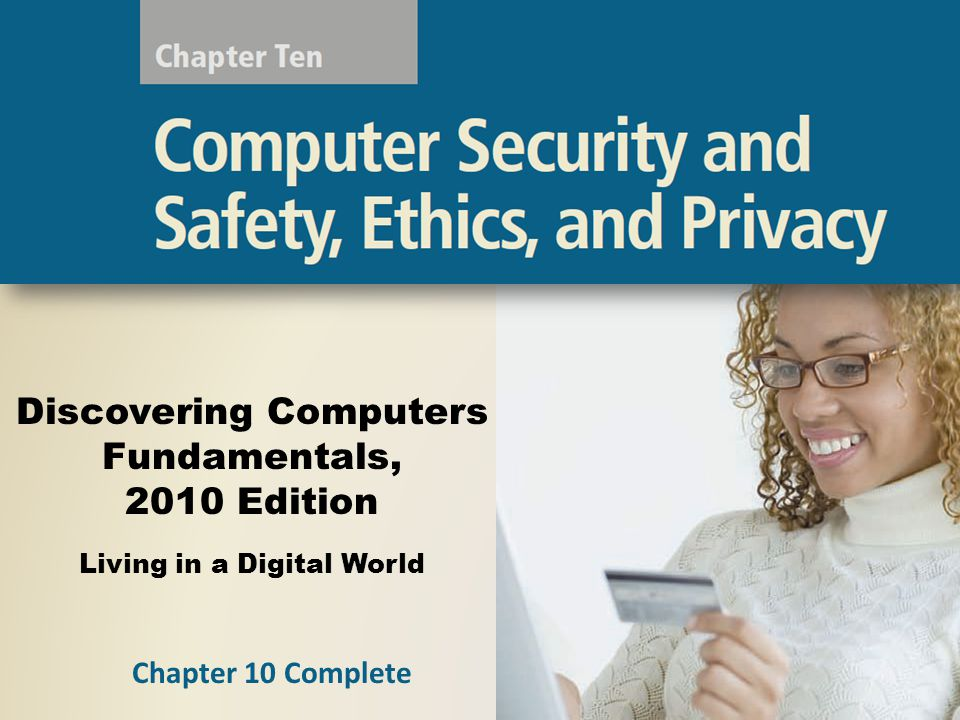 Discovering Computers Fundamentals, 2010 Edition Living in a Digital World Chapter 10 Complete