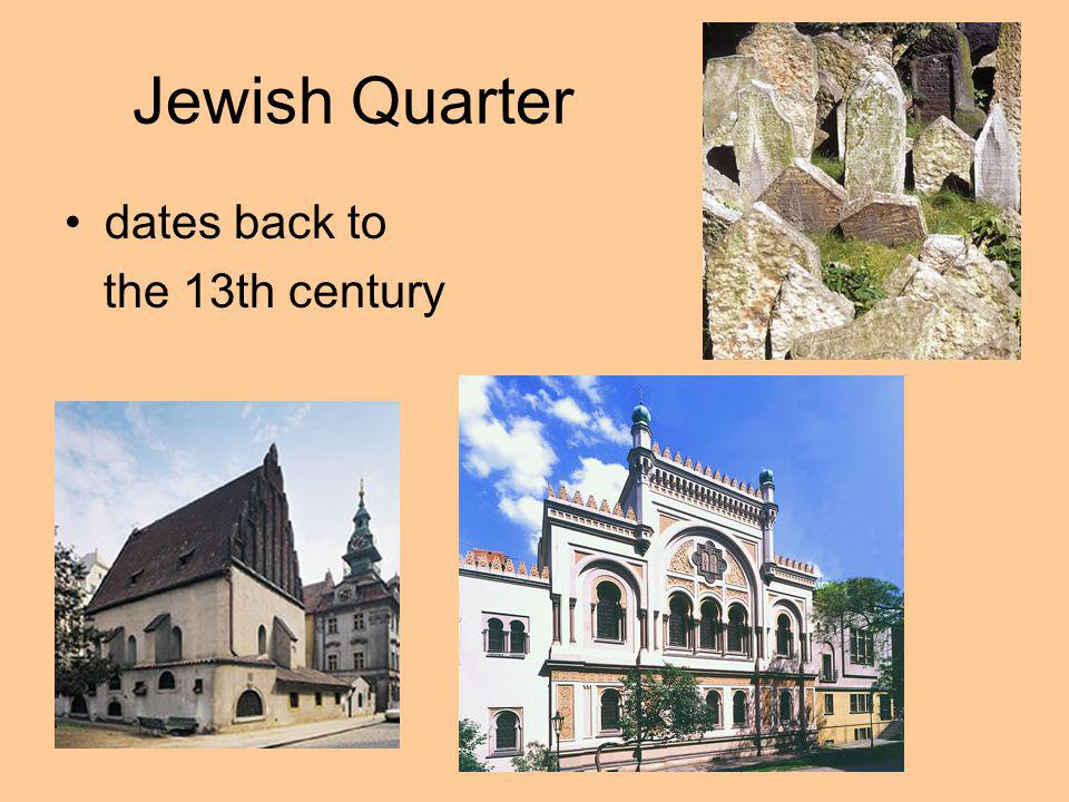 Jewish Quarter dates back to the 13th century