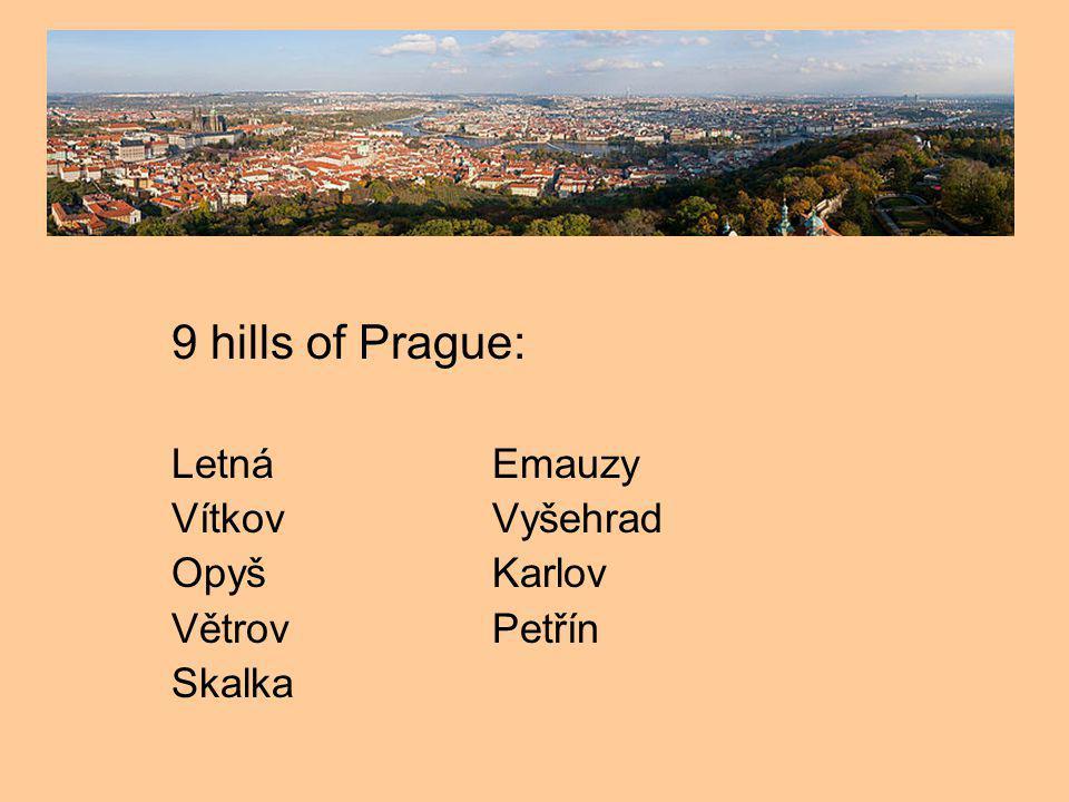 9 hills of Prague: LetnáEmauzy VítkovVyšehrad OpyšKarlov VětrovPetřín Skalka
