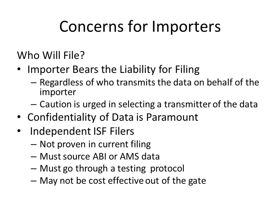 Concerns for Importers Who Will File.