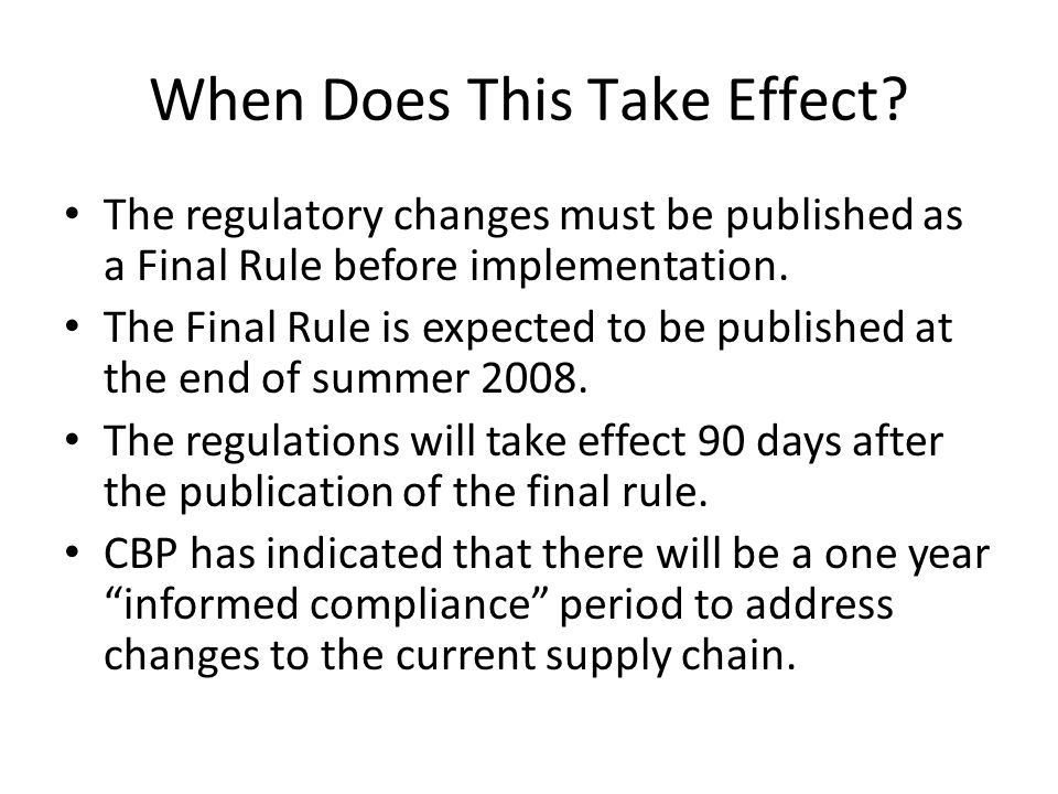 When Does This Take Effect? The regulatory changes must be published as a Final Rule before implementation. The Final Rule is expected to be published