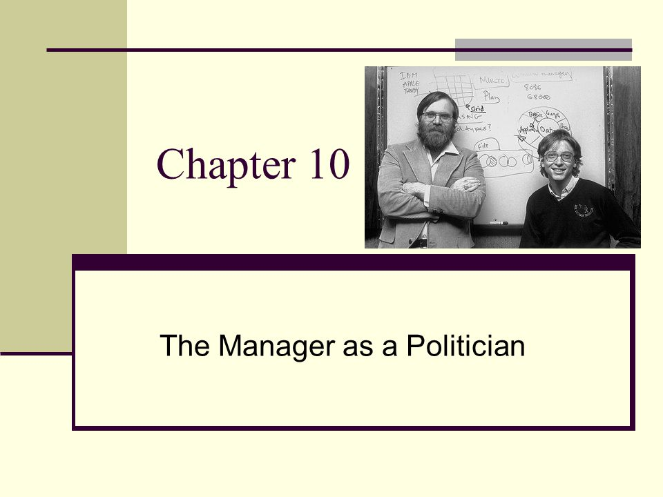 Chapter 10 The Manager as a Politician