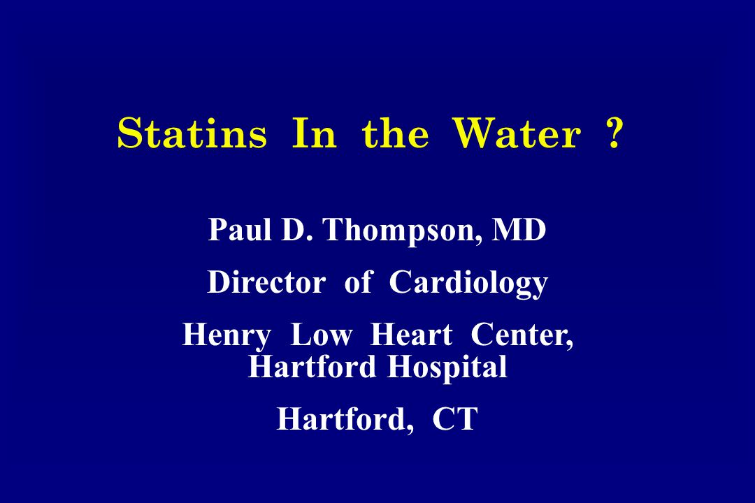Statins In the Water . Paul D.