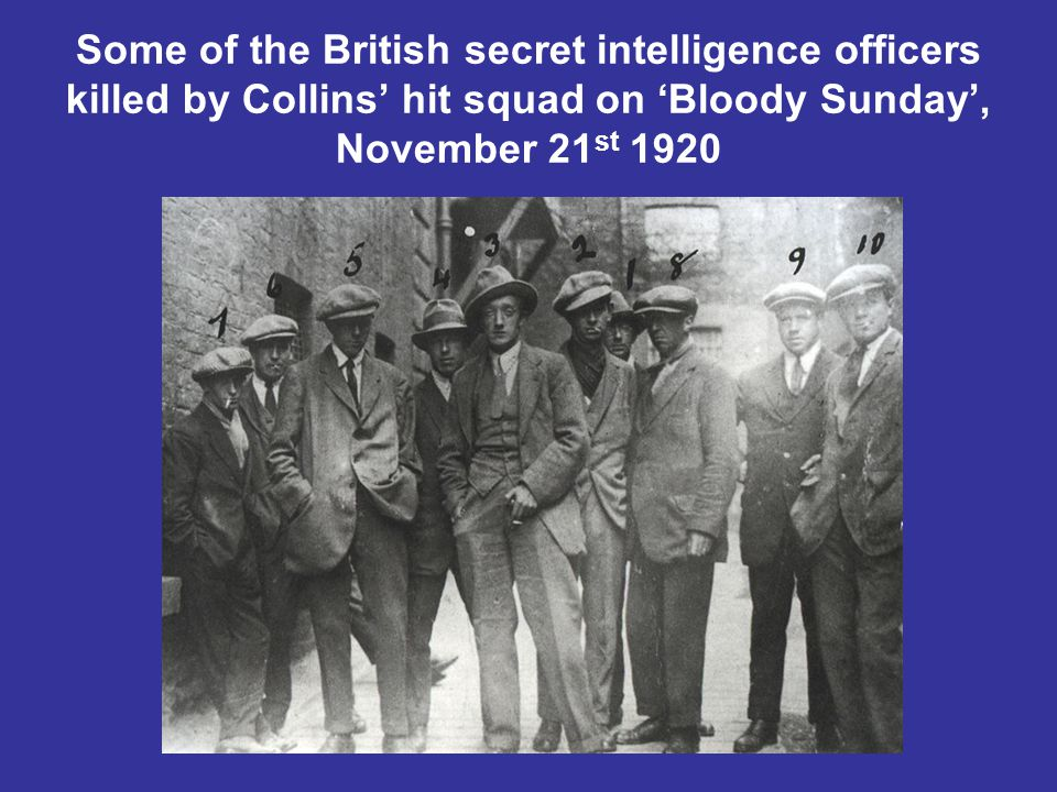 Some of the British secret intelligence officers killed by Collins' hit squad on 'Bloody Sunday', November 21 st 1920