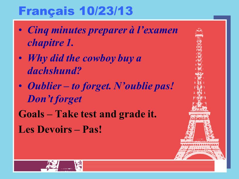 Français 10/23/13 Cinq minutes preparer à l'examen chapitre 1.