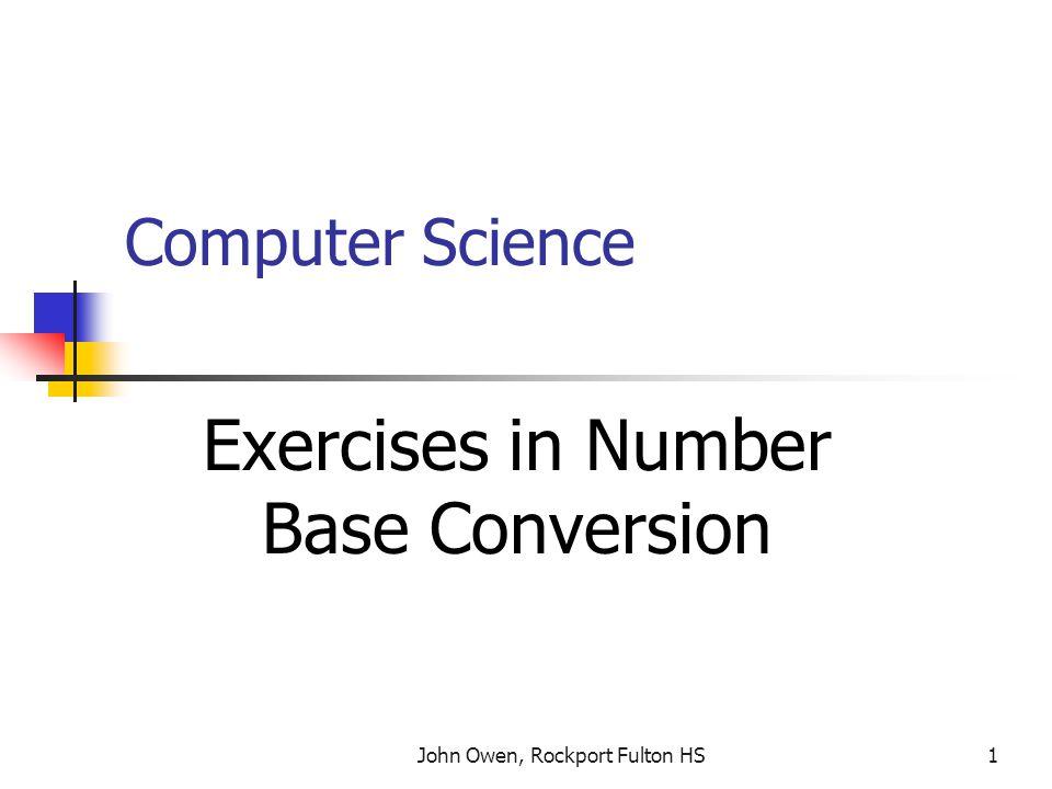 John Owen, Rockport Fulton HS12 Exercises 41 - 45 Convert each of these to base 16 41.