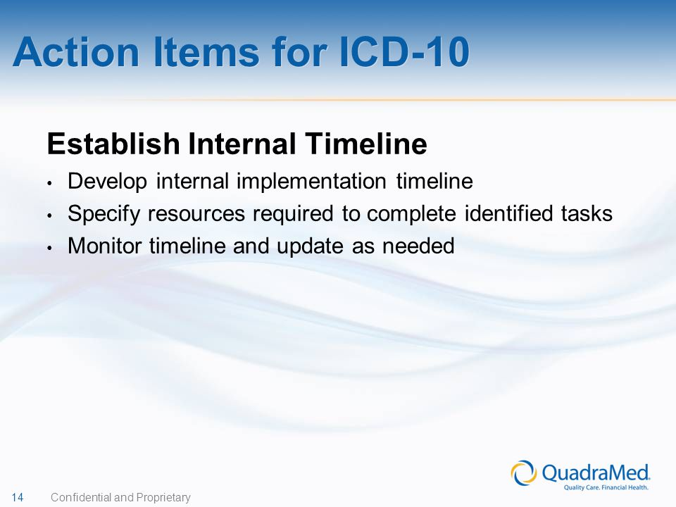 14 Confidential and Proprietary Establish Internal Timeline Develop internal implementation timeline Specify resources required to complete identified