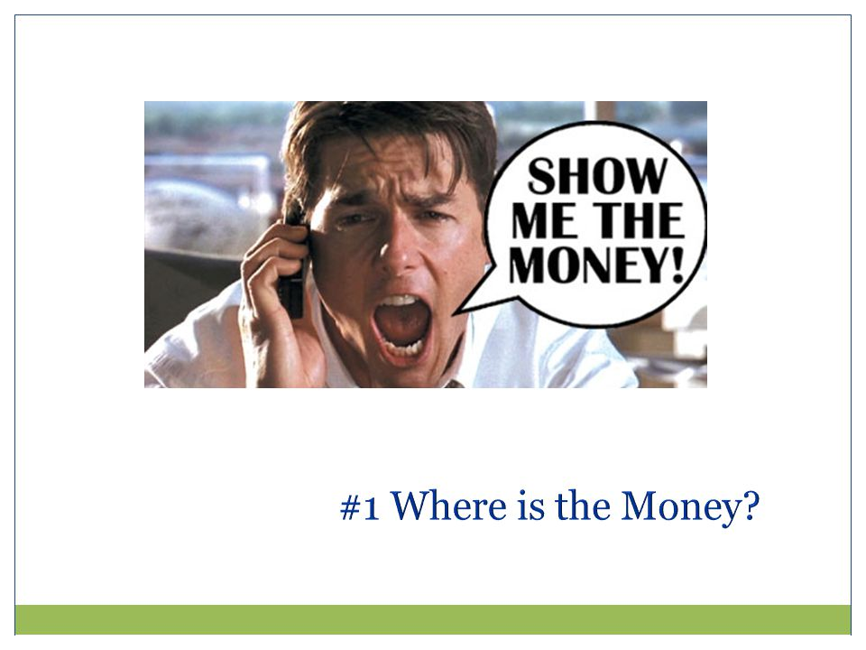 #1 Where is the Money