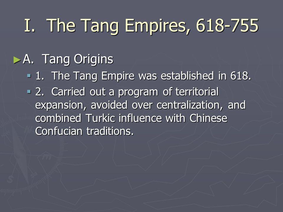 I.The Tang Empires, 618-755 ► A. Tang Origins  1.