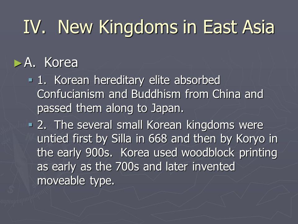 IV.New Kingdoms in East Asia ► A. Korea  1.