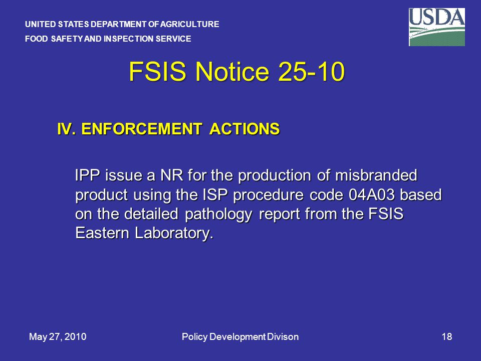 UNITED STATES DEPARTMENT OF AGRICULTURE FOOD SAFETY AND INSPECTION SERVICE May 27, 2010Policy Development Divison18 FSIS Notice 25-10 IV.