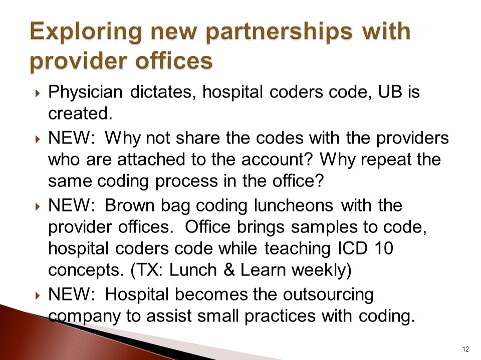  Physician dictates, hospital coders code, UB is created.  NEW: Why not share the codes with the providers who are attached to the account? Why repe