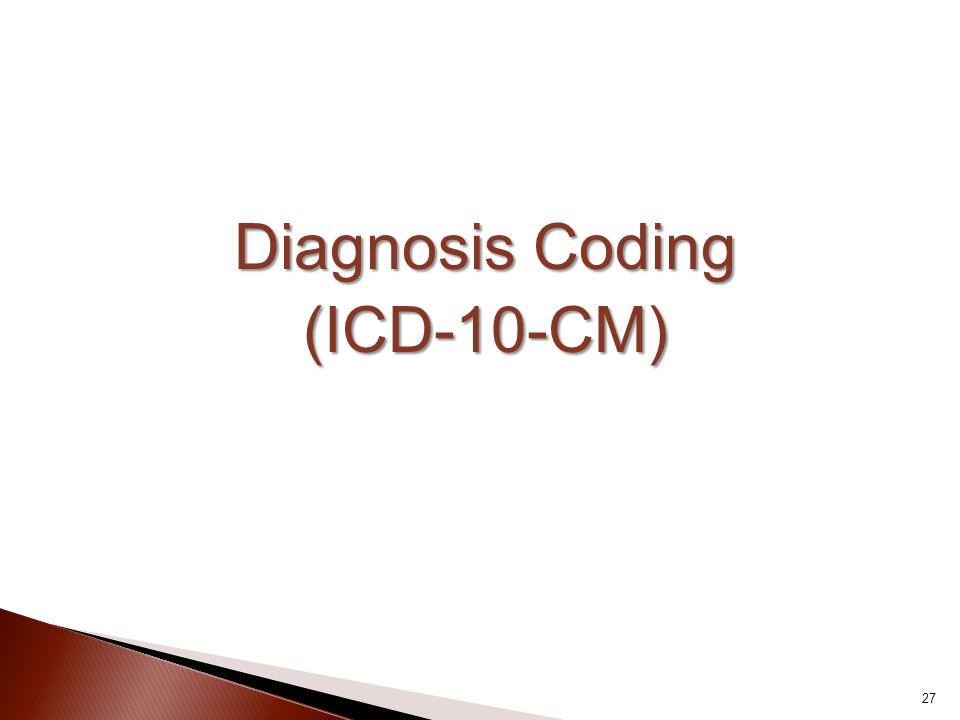 Diagnosis Coding (ICD-10-CM) 27