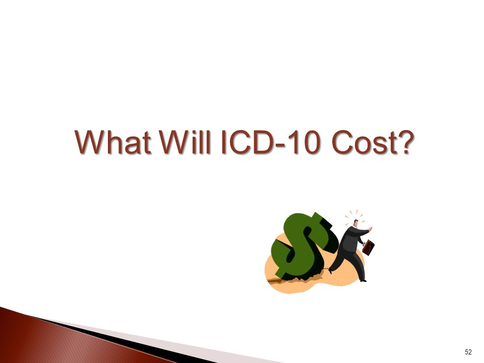What Will ICD-10 Cost? 52