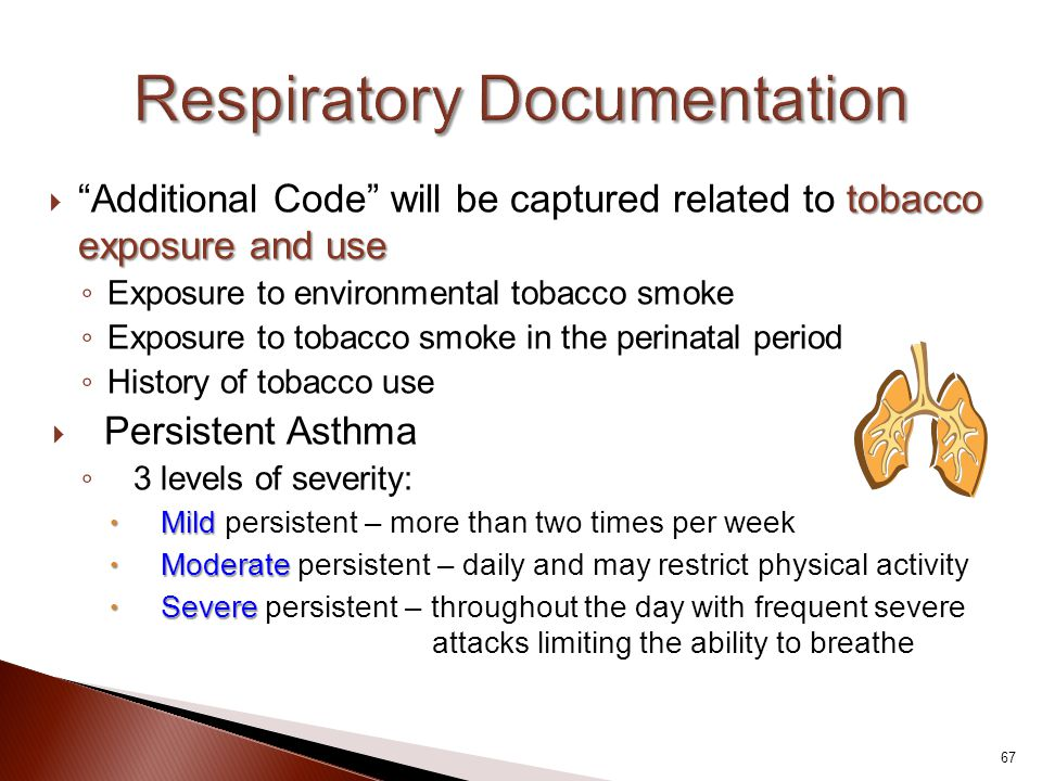"tobacco exposure and use  ""Additional Code"" will be captured related to tobacco exposure and use ◦ Exposure to environmental tobacco smoke ◦ Exposure"