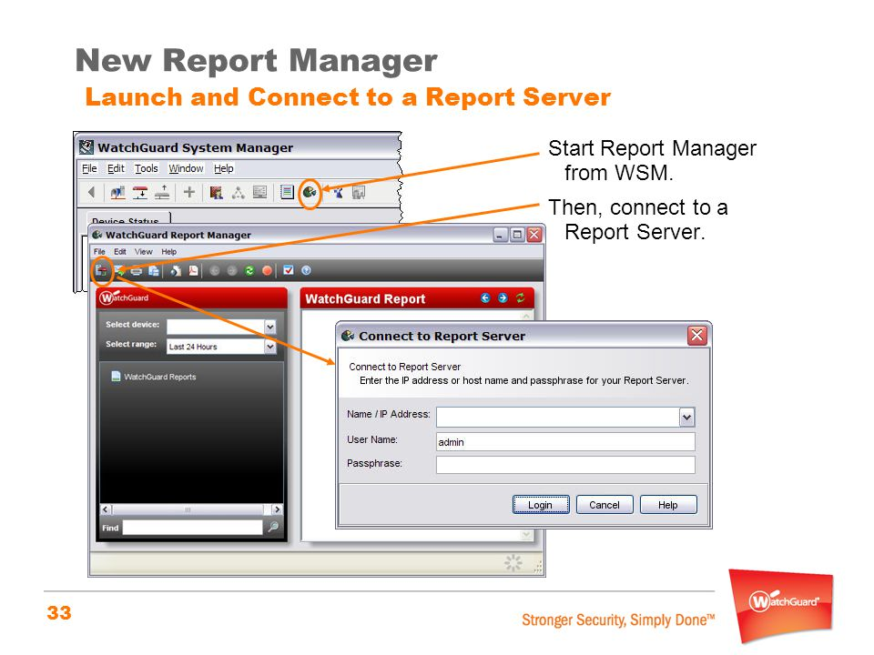 33 New Report Manager Launch and Connect to a Report Server Start Report Manager from WSM. Then, connect to a Report Server.