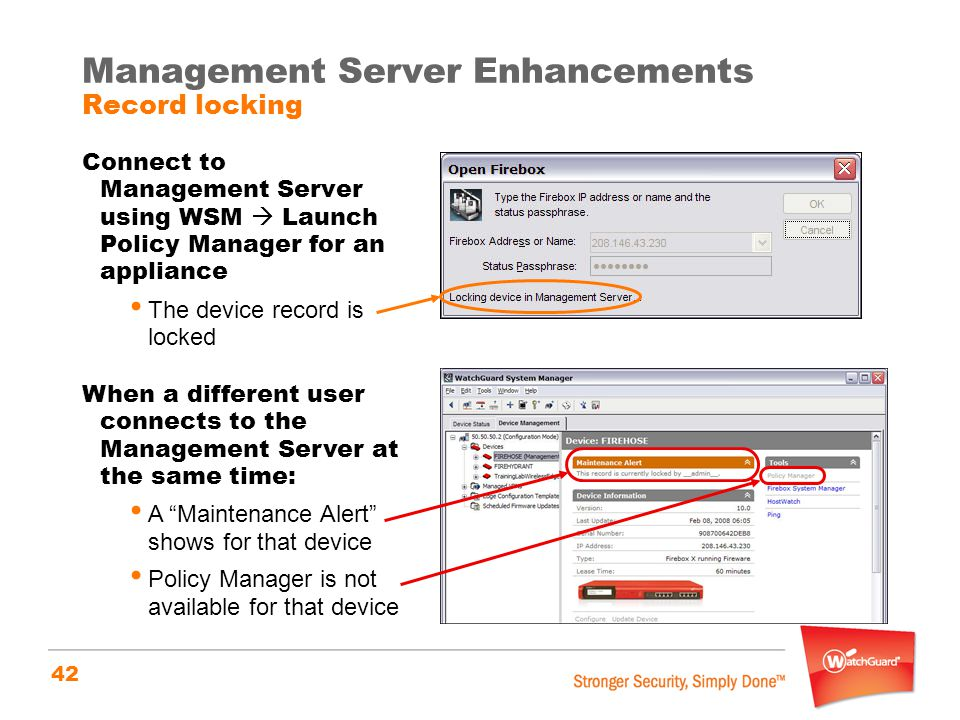 42 Management Server Enhancements Record locking Connect to Management Server using WSM  Launch Policy Manager for an appliance The device record is