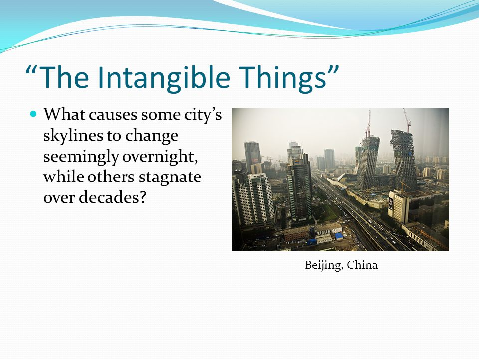 The Intangible Things What causes some city's skylines to change seemingly overnight, while others stagnate over decades.