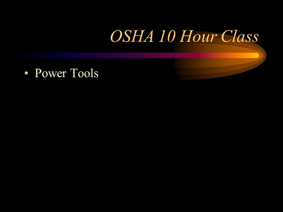 OSHA 10 Hour Class Power Tools