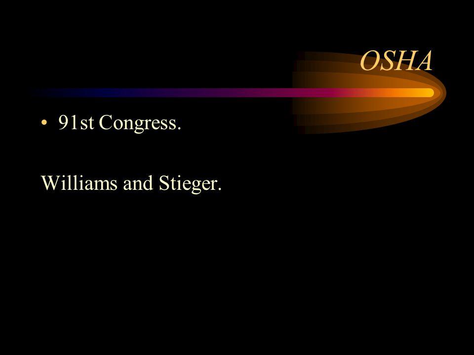 OSHA 91st Congress. Williams and Stieger.