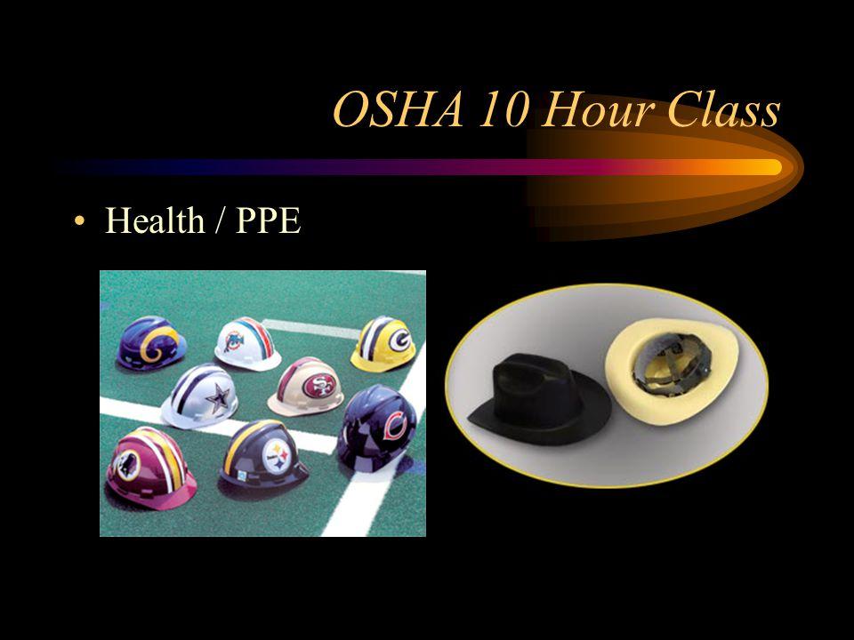 OSHA 10 Hour Class Health / PPE