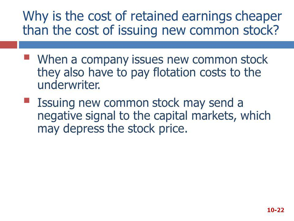 Why is the cost of retained earnings cheaper than the cost of issuing new common stock?  When a company issues new common stock they also have to pay