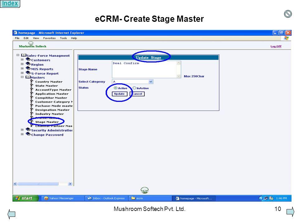 Mushroom Softech Pvt. Ltd.10 eCRM- Create Stage Master Index