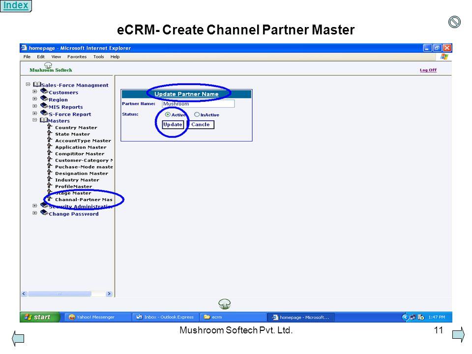 Mushroom Softech Pvt. Ltd.11 eCRM- Create Channel Partner Master Index