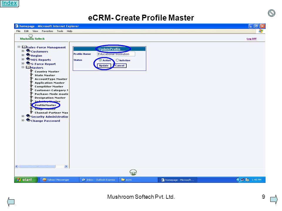 Mushroom Softech Pvt. Ltd.9 eCRM- Create Profile Master Index